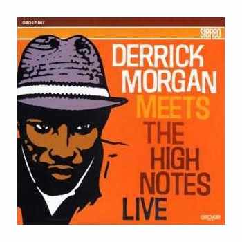 Derrick Morgan, Rude Rich And The High Notes - Derrick Morgan  Meets The High Notes Live (Vinyl)