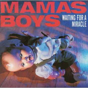 Mama's Boys - Waiting For A Miracle (Vinyl)
