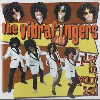 Vibrafingers - ...Play In Your Ass! (CD)