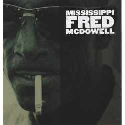 Fred McDowell - Mississippi Fred McDowell (CD)