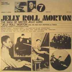 Jelly Roll Morton, Jelly Roll Morton's Red Hot Peppers, Jelly Roll Morton Trio - The Saga Of Mister Jelly Lord Vol. 7 (Vinyl)