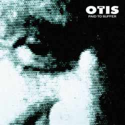 Sons Of Otis - Paid To Suffer (Vinyl)