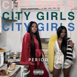 City Girls  - Period (Vinyl)