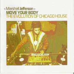 Marshall Jefferson - Move Your Body · The Evolution Of Chicago House (CD)