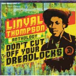 Linval Thompson - Don't Cut Off Your Dreadlocks (Anthology) (CD)