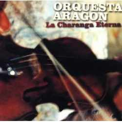 Orquesta Aragon - La Charanga Eterna (CD)