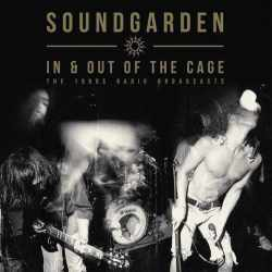 Soundgarden - In & Out Of The Cage - The 1990's Radio Broadcasts (Vinyl)