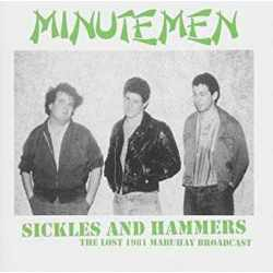 Minutemen - Sickles And Hammers - The Lost 1981 Mabuhay Broadcast (CD)