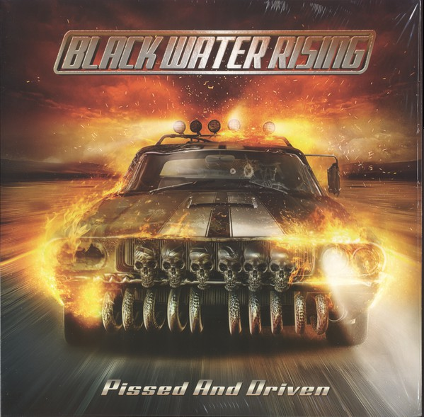 Black Water Rising - Pissed And Driven (Vinyl) - Black Water Rising - Pissed And Driven (Vinyl) - LP