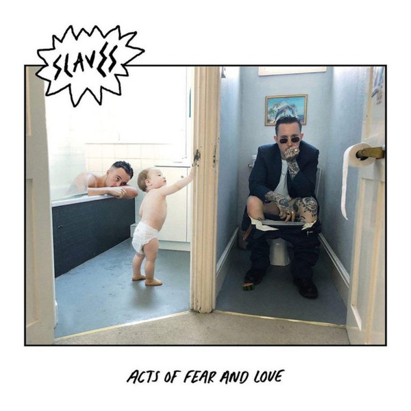 Slaves  - Acts Of Fear And Love (Vinyl) - Slaves  - Acts Of Fear And Love (Vinyl) - LP