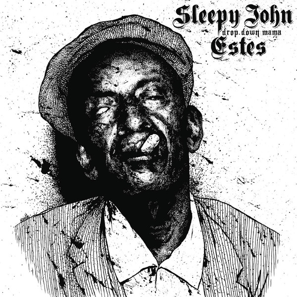 SLEEPY JOHN ESTES - DROP DOWN MAMA (VINYL) - Sleepy John Estes - Drop Down Mama (Vinyl) - 33T