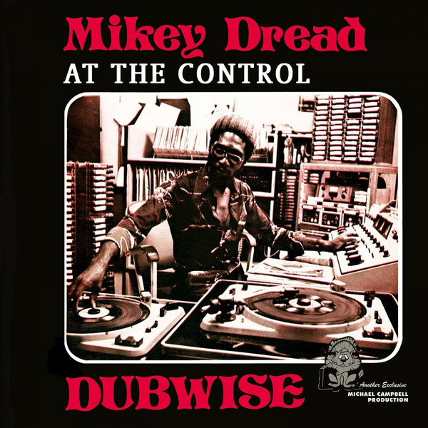 MIKEY DREAD - DREAD AT THE CONTROL DUBWISE (VINYL) - Mikey Dread - Dread At The Control Dubwise (Vinyl) - 33T