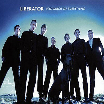 LIBERATOR  - TOO MUCH OF EVERYTHING (VINYL) - Liberator  - Too Much Of Everything (Vinyl) - 33T