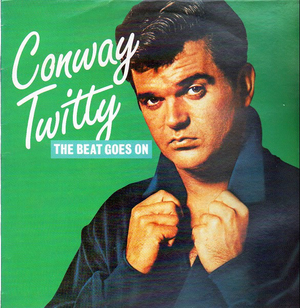 Conway Twitty - The Beat Goes On (Vinyl) - Conway Twitty - The Beat Goes On (Vinyl) - 33T