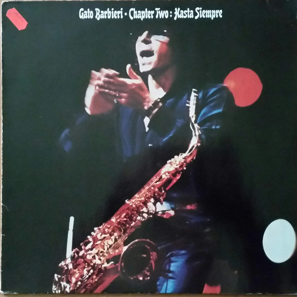 GATO BARBIERI - CHAPTER TWO: HASTA SIEMPRE (VINYL) - Gato Barbieri - Chapter Two: Hasta Siempre (Vinyl) - LP