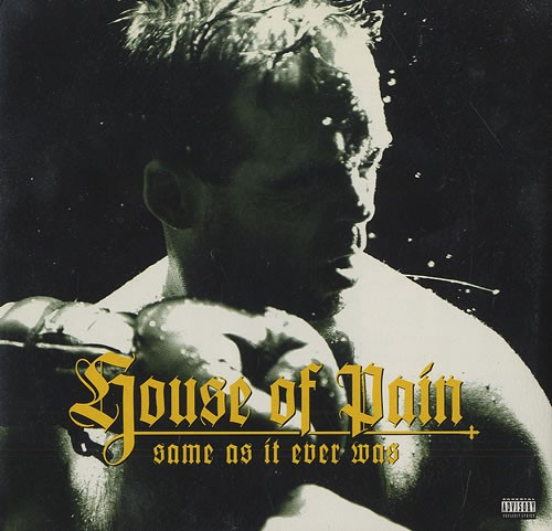 HOUSE OF PAIN - SAME AS IT EVER WAS (VINYL) - House Of Pain - Same As It Ever Was (Vinyl) - 33T