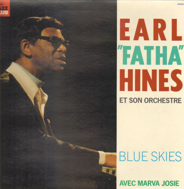 Earl Hines And His Orchestra Marva Josie - Blue Sk Earl Hines And His Orchestra Marva Josie - Blue Skies (Vinyl)