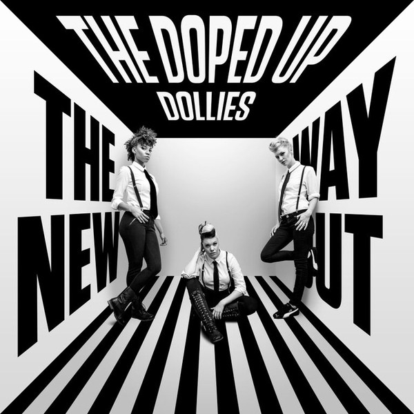 THE DOPED UP DOLLIES - THE NEW WAY OUT (VINYL) - The Doped Up Dollies - The New Way Out (Vinyl) - 33T