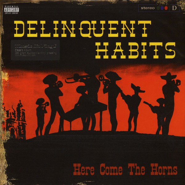 DELINQUENT HABITS - HERE COME THE HORNS (VINYL) - Delinquent Habits - Here Come The Horns (Vinyl) - 33T x 2